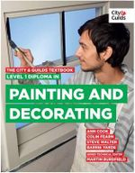 The City & Guilds Textbook : Level 1 Diploma in Painting & Decorating - Ann Cook
