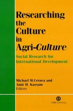 Researching the Culture in Agriculture : Social Research for International Development
