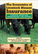 The Economics of Livestock Disease Insurance : Concepts, Issues and International Case Studies :  Concepts, Issues and International Case Studies