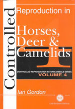 Controlled Reproduction in Horses, Deer and Camelids - Ian Gordon