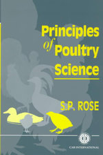 Principles of Poultry Science :  Volume 1 - S.P. Rose