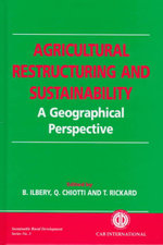 Agricultural Restructuring and Sustainability : A Geographical Perspective :  A Geographical Perspective