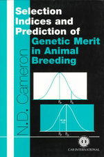 Selection Indices and Prediction of Genetic Merit in Animal Breeding - N.D. Cameron