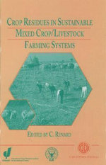 Crop Residues in Sustainable Mixed Crop/Livestock Farming Systems