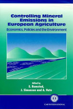 Controlling Mineral Emissions in European Agriculture : Economics, Policies and the Environment :  Economics, Policies and the Environment