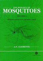 The Biology of Mosquitoes :  Sensory Reception and Behaviour - Alan Clements