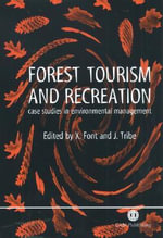 Forest Tourism and Recreation : Case Studies in Environmental Management - X. Font