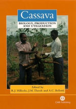 Cassava : Biology, Production and Utilization
