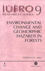 Environmental Change and Geomorphic Hazards in Forests : IUFRO Research S.