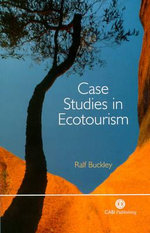 Case Studies in Ecotourism : Linking Culture and the Environment - Ralf Buckley