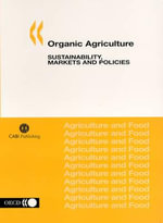 Organic Agriculture : Sustainability, Markets, and Policies :  Sustainability, Markets, and Policies - OECD (Organisation for Economic Cooperation and Development)