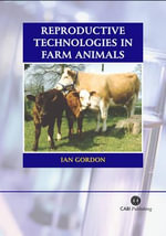 Reproductive Technologies in Farm Animals - Ian Gordon