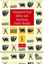 Integrated Food Safety and Veterinary Public Health : CABI Publishing Ser. - S. Buncic