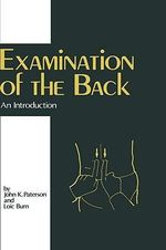 Examination of the Back : An Introduction - John K. Paterson