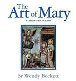 The Art of Mary : A Celebration in Icons - Wendy Beckett
