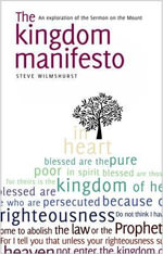 The Kingdom Manifesto : An Exploration of the Sermon on the Mount - Steve Wilmshurst