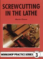 Screw-cutting in the Lathe - Martin Cleeve