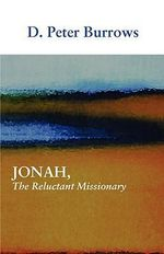 Jonah, the Reluctant Missionary - D Peter Burrows