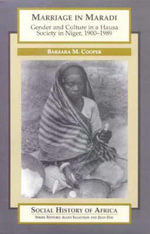 Marriage in Maradi : Gender and Culture in a Hausa Society in Niger, 1900-1989 :  Gender and Culture in a Hausa Society in Niger, 1900-1989 - Barbara M. Cooper