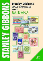 Stanley Gibbons Stamp Catalogue: Pt. 3: Balkans - Hugh Jefferies