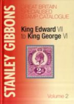 King Edward VII to King George VI : Volume 2 - Stanley Gibbons