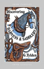 Discovering Harness and Saddlery : An Optimist Afloat - Geoffrey Tylden