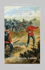 Discovering Artillery : Men-at-Arms Ser. - Robert Wilkinson-Latham