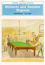Billiards and Snooker Bygones : Men's Edition, The - Norman Clare