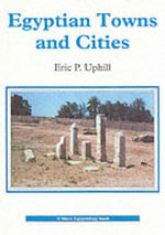 Egyptian Towns and Cities - Eric Uphill