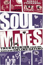 Soulmates : True Stories from the World of Online Dating - Sonali Fernando