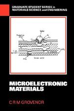 Microelectronic Materials : A Computer Illustrated Text - C.R.M. Grovenor