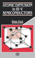 Atomic Diffusion in III-V Semiconductors : Doing What Works - B. Tuck