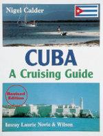Cuba : A Cruising Guide - Nigel Calder