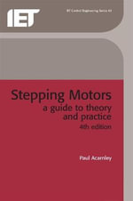 Stepping Motors : A Guide to Theory and Practice :  A Guide to Theory and Practice - P.P. Acarnley
