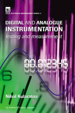 Electronic Instrumentation : Testing and Measurement using Digital and Analogue Devices :  Testing and Measurement using Digital and Analogue Devices - A.D.V.N. Kularatna