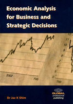 Economic Analysis for Business and Strategic Decisions : Financial World Ser. - Dr. Jae K. Shim