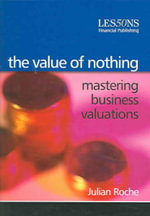 The Value of Nothing : Alternative to Cash Flow Valuations - Julian Roche
