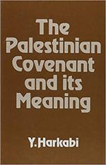 The Palestinian Covenant and Its Meaning - Yehoshafat Harkabi