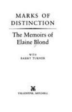 Marks of Distinction : The Memoirs of Elaine Blond - Elaine Blond