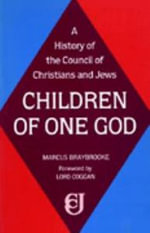 Children of One God : History of the Council of Christians and Jews - Marcus Braybrooke