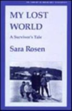My Lost World : A Survivor's Tale - Sara Rosen
