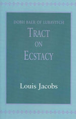 Tract on Ecstasy :  Dobh Baer of Lubavitch - Louis Jacobs