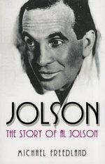 Jolson : The Story of Al Jolson - Michael Freedland