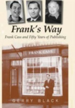 Frank's Way : Frank Cass and Fifty Years of Publishing - Gerry Black
