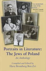 Portraits in Literature : The Jews of Poland: an Anthology