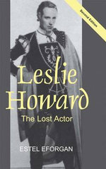 Leslie Howard : The Lost Actor - E. Eforgan