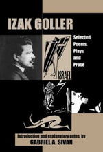 Izak Goller : Selected Poems, Plays and Prose