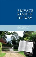 Private Rights of Way : The Modern Law - Stephen Bickford-Smith