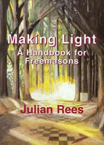 Making Light : A Handbook for Freemasons - Julian Rees