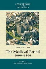 The Medieval Period, 1000-1406 :  Volume 3: The Medieval Period, 1000-1406